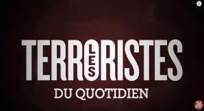 les terroristes du quotidien
